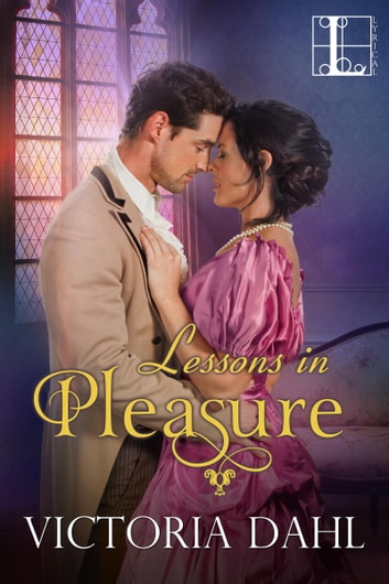Lessons in Pleasure ebook by Victoria Dahl