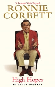 High Hopes - My Autobiography ebook by Ronnie Corbett