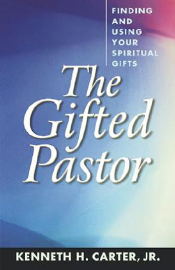 The Gifted Pastor ebook by Kenneth H. Carter, Jr.
