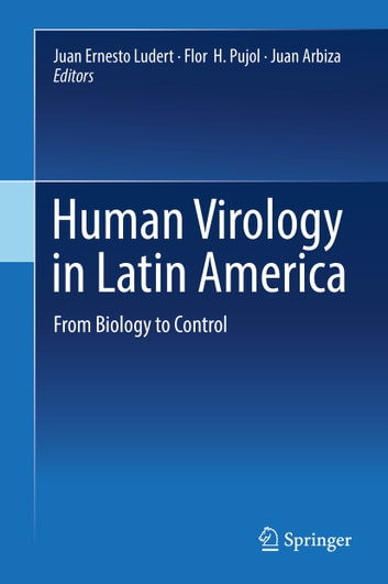 Human Virology in Latin America - From Biology to Control ebook by