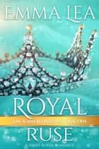 Royal Ruse - The Kabiero Royals Book One ebook by