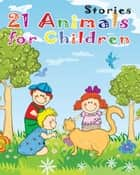 21 Animals Stories for Children - Funny Rhymes read along, Bedtime Stories ebook by Aesop and Peter