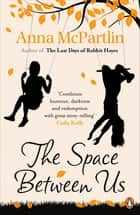 The Space Between Us eBook by Anna McPartlin