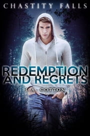 Redemption and Regrets - Chastity Falls, #4 ebook by L. A. Cotton