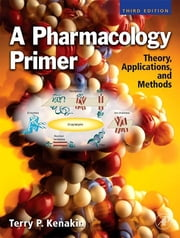 A Pharmacology Primer - Theory, Application and Methods ebook by Terry Kenakin