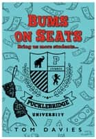 Bums on Seats ebook by Tom Davies