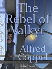 The Rebel of Valkyr ebook by Alfred Coppel