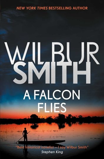 A Falcon Flies ebook by Wilbur Smith