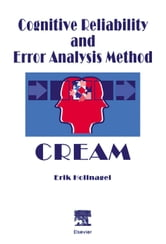 Cognitive Reliability and Error Analysis Method (CREAM) ebook by Hollnagel, E.