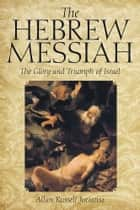 The Hebrew Messiah ebook by Allan Russell Juriansz