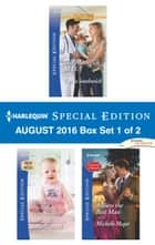 Harlequin Special Edition August 2016 Box Set 1 of 2 ebook by Teresa Southwick,Stella Bagwell,Michelle Major