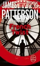 French Twist - Bookshots eBook by James Patterson, Richard DiLallo