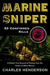 Marine Sniper - 93 Confirmed Killes ebook by Charles Henderson