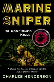 Marine Sniper - 93 Confirmed Kills ebook by Charles Henderson
