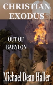 Christian Exodus - out of Babylon ebook by Michael Haller