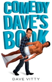Comedy Dave's Book ebook by Dave Vitty