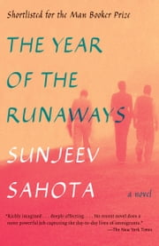 The Year of the Runaways - A novel ebook by Sunjeev Sahota
