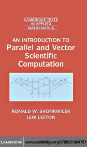 An Introduction to Parallel and Vector Scientific Computation ebook by Shonkwiler, Ronald W.
