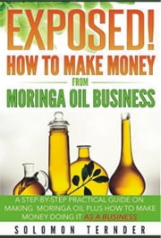 Exposed! How To Make Money From Moringa Oil Business