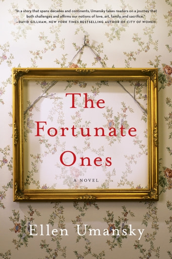 The Fortunate Ones - A Novel ebook by Ellen Umansky