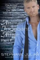 An Indecent Affair Part II ebook by Stephanie Julian