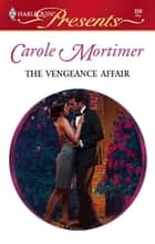 The Vengeance Affair ebook by Carole Mortimer
