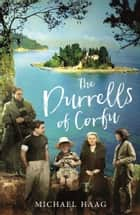 The Durrells of Corfu ebook by Michael Haag