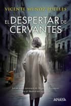 El despertar de Cervantes ebook by Vicente Muñoz Puelles