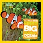 National Geographic Little Kids First Big Book of the Ocean ebook by