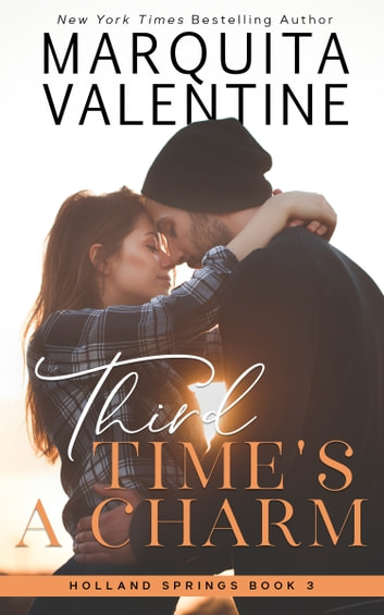 Third Times a Charm: Holland Springs, Book 3 (Contemporary Romance)