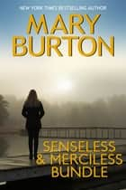 Senseless & Merciless Bundle eBook by Mary Burton