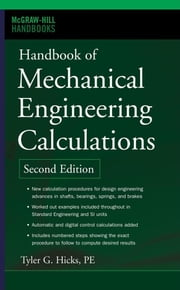 Handbook of Mechanical Engineering Calculations, Second Edition ebook by Hicks, Tyler G.