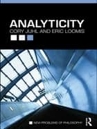 Analyticity ebook by Cory Juhl,Eric Loomis