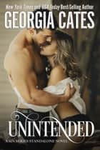 Unintended - A Sin Series Standalone Novel ebook by Georgia Cates