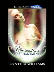 Cassandra's Enchantment ebook by Cynthia Williams