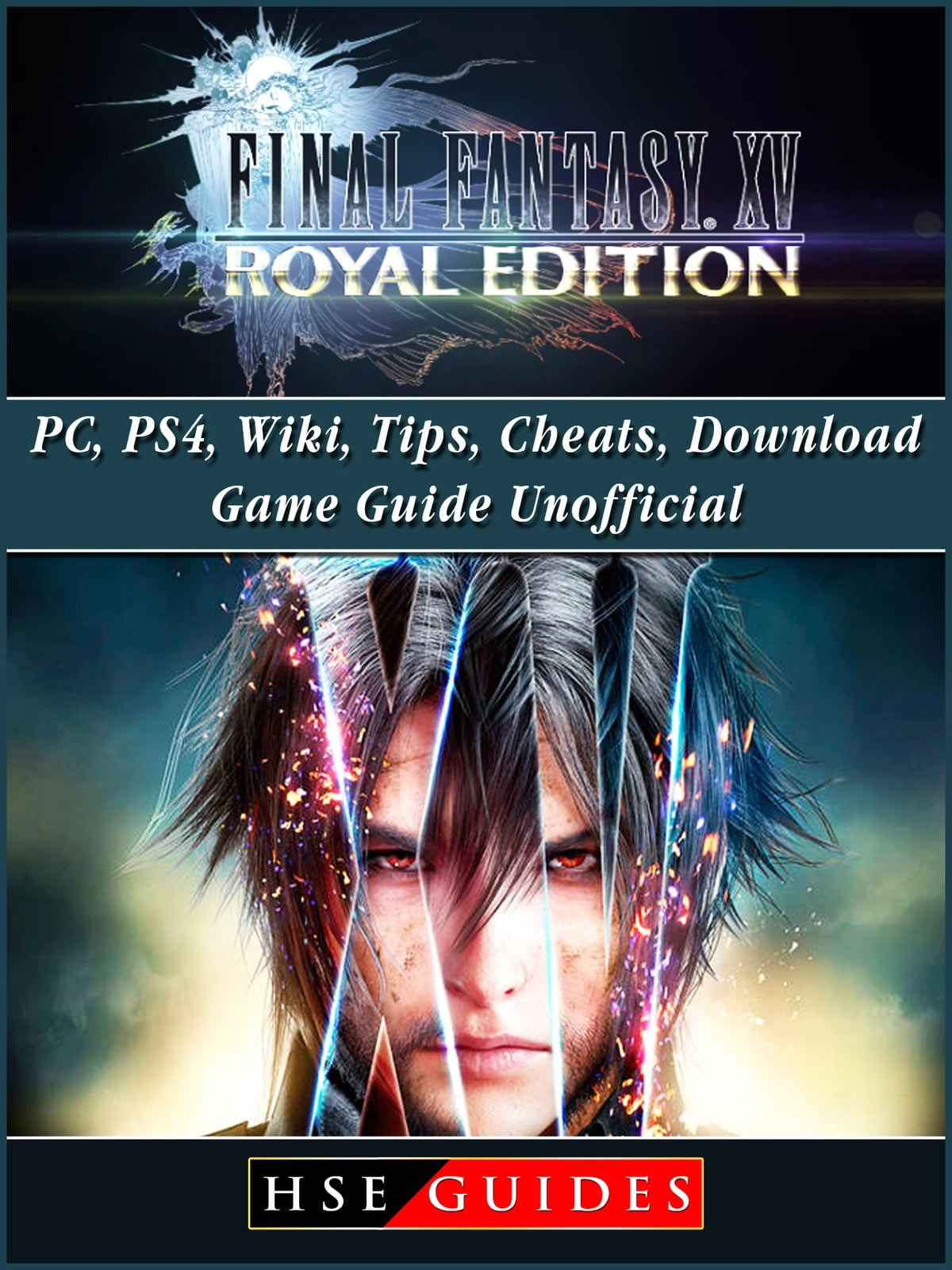 Final Fantasy Xv Royal Edition Pc Ps4 Wiki Tips Cheats Download Game Guide Unofficial Ebooks By Hse Guides Rakuten Kobo - farmulator roblox wiki codes