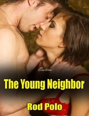 The Young Neighbor (Erotica) ebook by Rod Polo