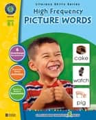 High Frequency Picture Words Gr. PK-2 ebook by Staci Marck