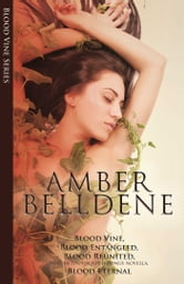 Blood Vine Series Box Set ebook by Amber Belledene
