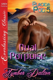 Dual Porpoise ebook by Tymber Dalton