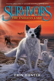 Survivors #5: The Endless Lake ebook by Erin Hunter