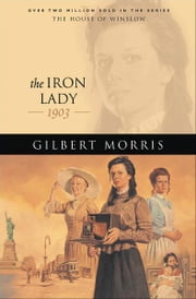Iron Lady, The (House of Winslow Book #19) ebook by Gilbert Morris