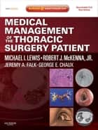 Medical Management of the Thoracic Surgery Patient ebook by Michael I. Lewis,Robert J. McKenna Jr.