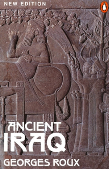 Ancient Iraq ebook by Georges Roux