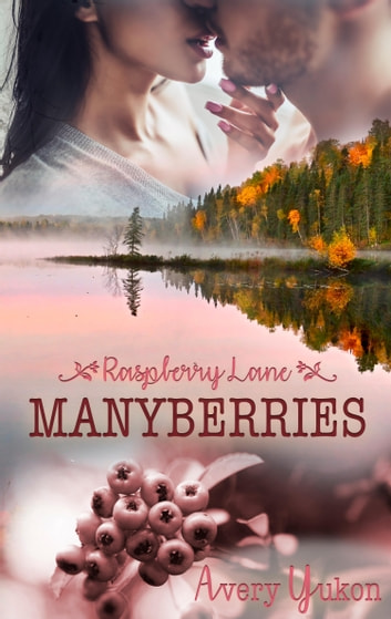 Manyberries - Raspberry Lane ebook by Avery Yukon