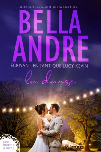 La Danse (Quatre mariages et un fiasco – 2) ebook by Bella Andre,Lucy Kevin