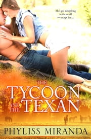 The Tycoon and the Texan ebook by Phyliss Miranda