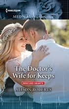 The Doctor's Wife for Keeps ebook by Alison Roberts