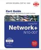 CompTIA Network+ N10-007 Cert Guide ebook by Anthony Sequeira