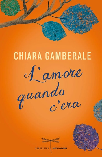 L'amore quando c'era eBook by Chiara Gamberale